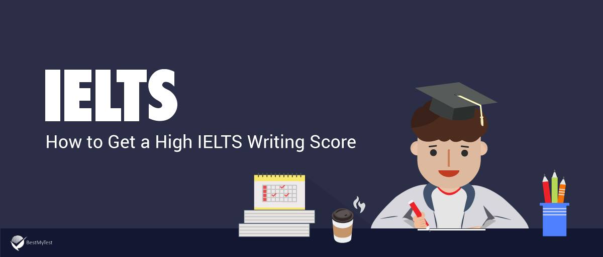 How to get a high IELTS writing score