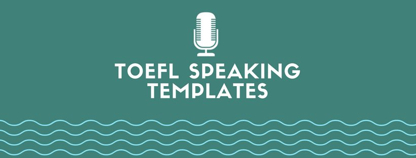 the top toefl speaking templates for all speaking tasks bestmytest