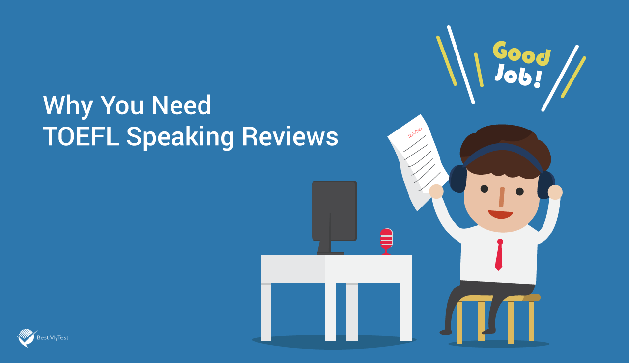 Why you need TOEFL speaking reviews